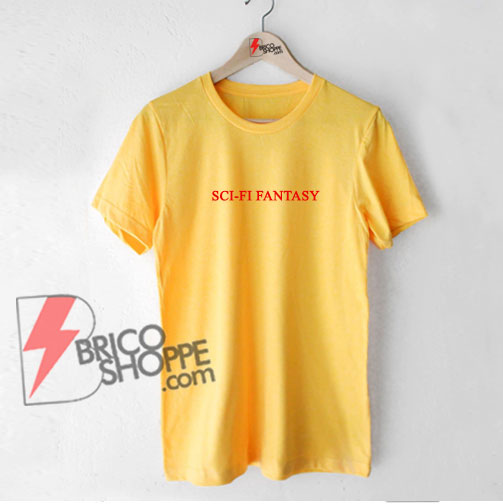 SCI-FI FANTASY Shirt - Funny's Shirt On Sale
