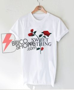 SWEET-NOTHING-Rose-Shirt---Funny's-Shirt-On-Sale