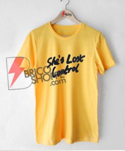 She-Lost-Control-Shirt---Funny's-Shirt-On-Sale