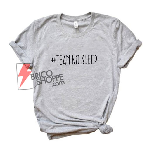 Team-No-Sleep-T-Shirt---Funny's-Shirt-On-Sale