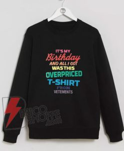 Vetements-Wants-Men-to-Buy-a-Ridiculous-Birthday-Sweatshirt