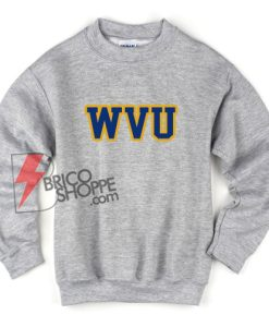 WVU Sweatshirt - Funny's Sweatshirt On Sale