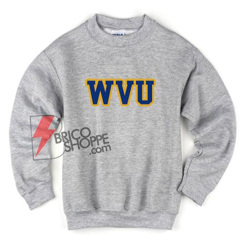 WVU Sweatshirt - Funny's Sweatshirt On Sale
