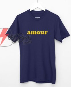 amour T-Shirt - Funny' Shirt On Sale