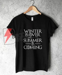 winter is over summer is coming Shirt - Funny's Shirt On Sale