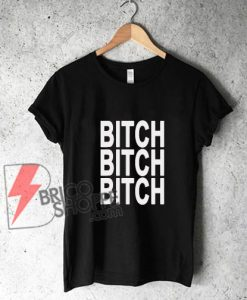 BITCH-Shirt---Funny's-Shirt-On-Sale