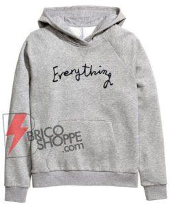 Everything Hoodie - Funny's Hoodie On Sale