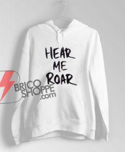 Hear-Me-Roar-Hoodie---Funny's-Hoodie-On-Sale