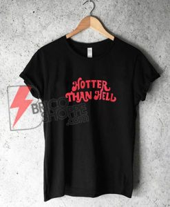Hotter Than Hell Shirt - Funny's Shirt On Sale