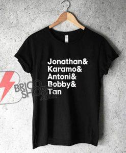 Jonathan, Karamo, Antoni, Bobby, Tan, Shirt, Queer Eye, T-shirt, Queer Eye Show Unisex T-Shirt