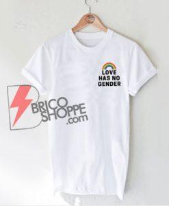 LOVE-HAS-NO-GENDER-Shirt---LGBT-T-Shirt---Funny's-Shirt-On-Sale