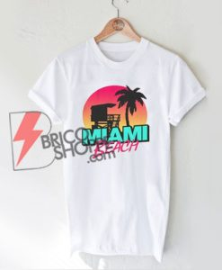 MIAMI-BEACH-T-Shirt---Miami-Shirt---Funny's-Shirt-On-Sale