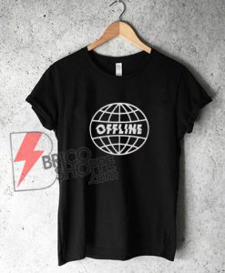 Offline T-Shirt - Funny's Shirt On Sale