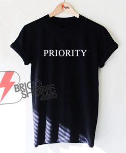 PRIORITY T-Shirt - Funny's Shirt On Sale