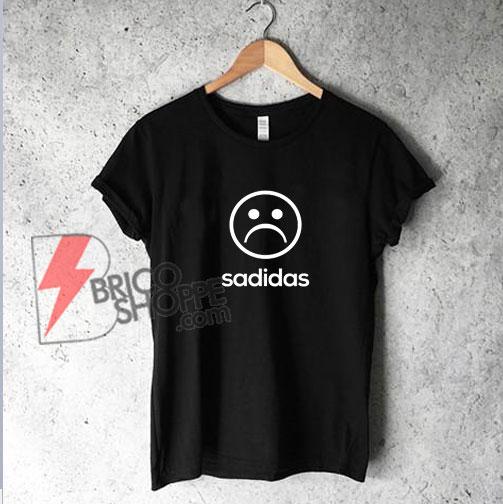 Sadidas T-shirt - Sadidas Shirt - Funny's Shirt On Sale