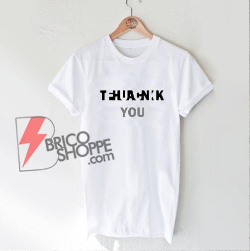 THANK-YOU-FUCK-YOU-Shirt---Funny's-Shirt-On-Sale