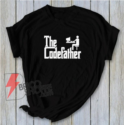 The Code Father Shirt - Parody The Good Father Shirt - Funny's Shirt On Sale