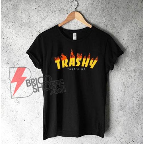 Trashy-that-me-T-Shirt---Funny's-Shirt-On-Sale