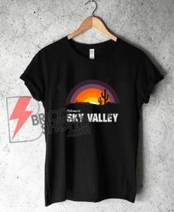 Welcome To Sky Valley Shirt - Funny's Shirt On Sale