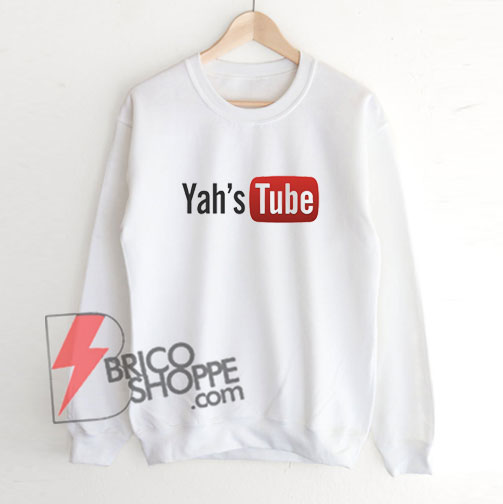 Yah's-Tube-Sweatshirt---Funny's-Sweatshirt-On-Sale