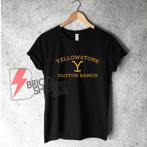 Yellowstone Dutton Ranch T-Shirt - Funny's Shirt on Sale