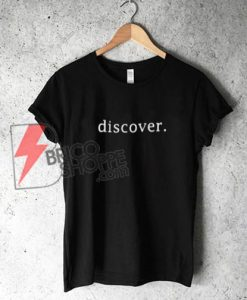 discover-Shirt---Funny's-Shirt-On-Sale