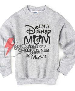 i'm-a-Disney-Mom-Sweatshirt---Funny's-Sweatshirt-On-Sale
