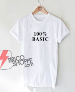 100-percent-BASIC-T-Shirt---Funny's-Shirt-On-Sale
