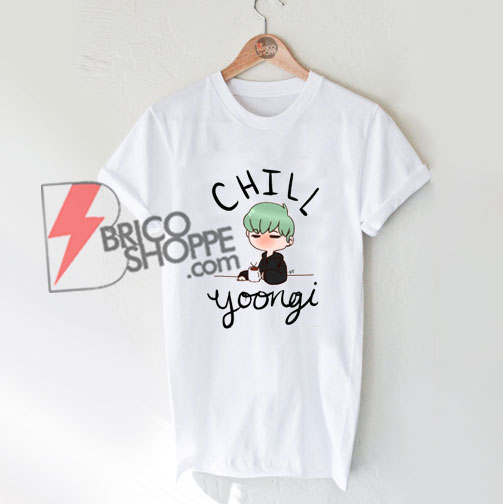 Chill-Min-Yoongi-Fitted-Scoop-T-Shirt---BTS-Shirt---Kpop-Shirt---Funny's-Shirt-On-Sale