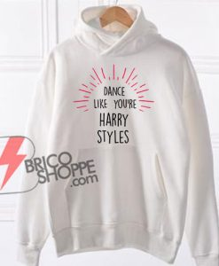 DANCE-LIKES-YOU'RE-HARRY-STYLES-Hoodie---Funny's-Hoodie-On-Sale