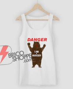 DANGER-I-AM-A-HUGGER-Tank-Top