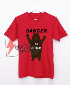 Danger-im-A-Hugger-Bear-T-Shirt---Funny-Shirt---Hugger-Shirt-RED