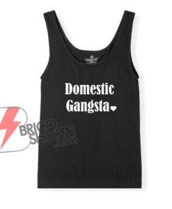 Domestic Gangsta Hoodie – Funny's Hoodie On Sale