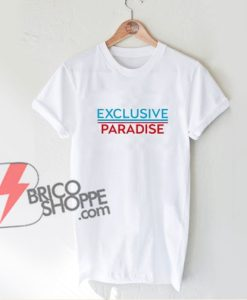 EXCLUSIVE PARADISE T-Shirt - Funny's Shirt On Sale