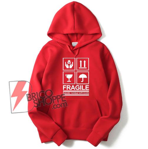 FRAGILE Hoodie - Funny's Hoodie On Sale