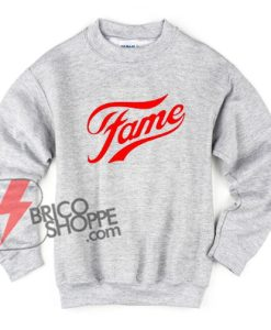 Fame-Sweatshirt---Funny's-Sweatshirt-On-Sale