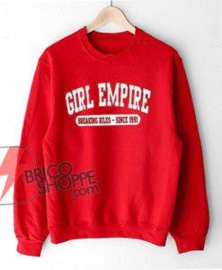 Girl-Empire-Breaking-Rules-Since-1991-Sweatshirt---Funny's-Sweatshirt-On-Sale