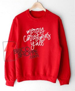 Merry-Christmas-y'all-Sweatshirt---Funny's-Sweatshirt---Christmas-Gift