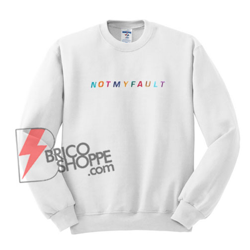 NOT-MY-FAULT-Sweatshirt---NOT-MY-FAULT-Rainbow-Sweatshirt