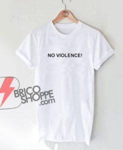 No Violence T-shirt - Funny's Shirt On Sale