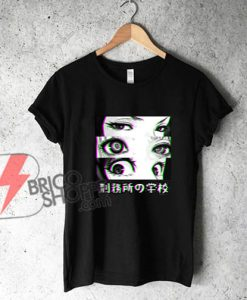Prison Eyes Anime Eyes Waifu Material Shirt - JAPANESE ANIME AESTHETIC Shirt - Funny's Shirt On Sale