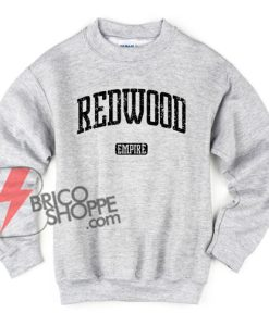 REDWOOD Empire Sweatshirt - Funny's Sweatshirt On Sale