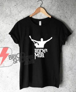 Rockn Mob T-Shirt - Funny's Shirt On Sale