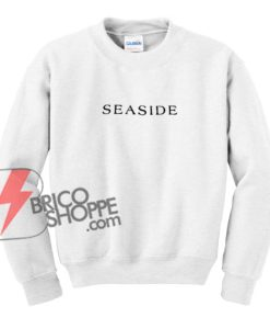 SEASIDE Sweatshirt - Funny's Sweatshirt On Sale