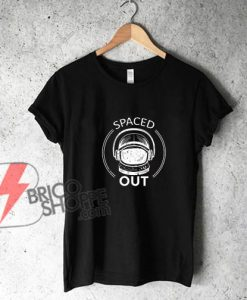 SPACE-OUT-T--Shirt---Funny's-Shirt-On-Sale