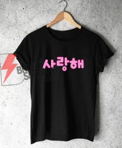 Saranghae T-Shirt - Funny's Kpop Shirt On Sale - Funny's Shirt On Sale