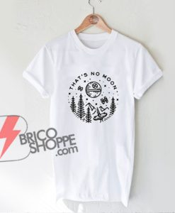 Star-Wars-That's-No-Moon-Shirt---STAR-WARS-T-Shirt---Funny's-Shirt-On-Sale