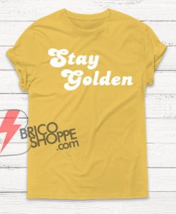 Stay-Golden-Shirt---Funny's-Shirt-On-Sale