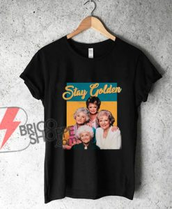 Stay Golden Shirts Vintage Retro 90s 80s Friends Women T-Shirt - Funny's Shirt On Sale