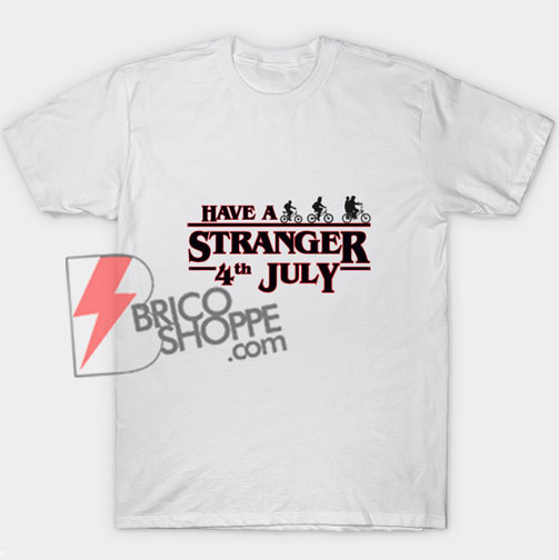 Stranger Things 4th July Shirt - Funny's Shirt On Sale
